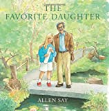 The Favorite Daughter (054517662X) by Say, Allen