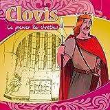 Clovis (Le premier Roi chrétien - Raconté aux enfants)