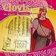 Clovis (Le premier Roi chr�tien - Racont� aux enfants)