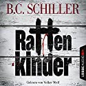 Rattenkinder (Tony Braun 5) Audiobook by B. C. Schiller Narrated by Volker Wolf