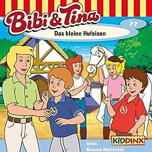 Das kleine Hufeisen (Bibi und Tina 77) Hörspiel
