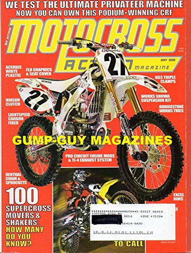 Motocross Action Magazine May 2006 RENTHAL CHAIN & SPROCKETS: 100 SUPERCROSS MOVERS & SHAKERS, HOW MANY DO YOU KNOW? (Ti Carb compare prices)