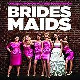 Bridesmaids: Original Motion Picture Soundtrack by Various Artists (2011-05-10)