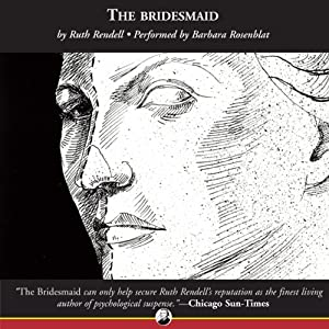 The Bridesmaid: A Novel of Suspense | [Ruth Rendell]