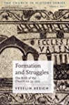Formation And Struggles: The Church A...