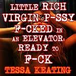 Little Rich Virgin Pussy F--ked in an Elevator: Ready to F--k | Tessa Keating