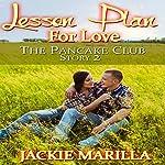 Lesson Plan for Love: The Pancake Club, Volume 2 | Jackie Marilla