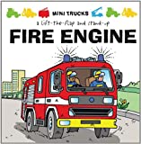 img - for Mini Trucks: Fire Engine: A Lift-the-Flap and Stand-Up book / textbook / text book