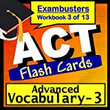 ACT Test Prep Advanced Vocabulary Review Flashcards--ACT Study Guide Book 3 (Exambusters ACT Study Guide) ~ ACT Exambusters