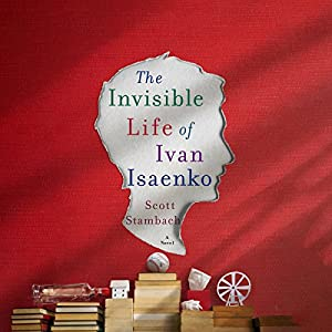 The Invisible Life of Ivan Isaenko Audiobook