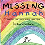 Missing Hannah: Based on a True Story of Sudden Infant Death (1425901360) by Kane, Darlene