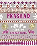 Prashad Cookbook: Indian Vegetarian Cooking by Patel, Kaushy (2012) Kaushy Patel