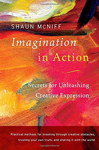 Imagination in Action: Secrets for Unleashing Creative Expression PDF