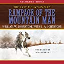 Rampage of the Mountain Man Audiobook by William Johnstone Narrated by Jack Garrett