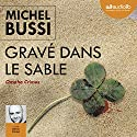 Gravé dans le sable Audiobook by Michel Bussi Narrated by Olivier Prémel