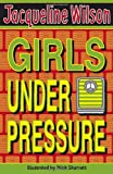 Jacqueline Wilson Girls Under Pressure