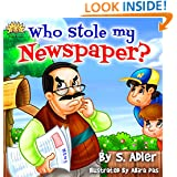 """Childrens book:""""WHO STOLE MY NEWSPAPER"""":Bedtime story: Early & Beginner readers: Adventure-kids picture book-Teach kid Values eBook-Fun-free(prime)Rhymes,Fantasy-Education-level ... Beginner readers fiction books series)"""