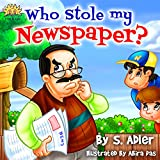 Childrens Book:WHO STOLE MY NEWSPAPER(Funny kids book)Preschool book 3-8)Beginner reader Early learning(Humor Funny)Values children eBook(Short Story)Sleep ... Stories eBooks Early / beginner readers)