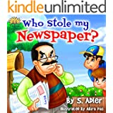 "Children's book: WHO STOLE MY NEWSPAPER?:Kids Book:Bedtime story-values-beginner readers-Funny Humor-Rhymes-Early learning-read along-story picture book-kid ... (""UNCLE JAKE""- funny & values Book 1)"