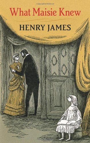What Maisie Knew (Dover Books on Literature & Drama)
