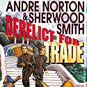 Derelict for Trade Audiobook by Andre Norton, Sherwood Smith Narrated by Steven Menasche