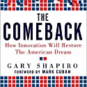 The Comeback: How Innovation Will Restore the American Dream (       UNABRIDGED) by Gary Shapiro Narrated by Jack Roberts