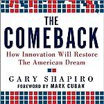 The Comeback: How Innovation Will Restore the American Dream | Gary Shapiro