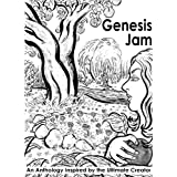 Genesis Jam: An Anthology Inspired by the Ultimate Creator ~ Joe Chiappetta