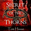 Secret of the Thorns: Donavan Chronicles, Book 1 Audiobook by Tom Haase Narrated by John M. Perry