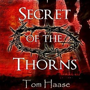 Secret of the Thorns: Donavan Chronicles, Book 1 | [Tom Haase]