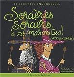 echange, troc Nathalie Le Foll, Sébastien Mahon - Sorcières, sorciers à vos marmites ! (magiques) : 30 Recettes ensorcelées