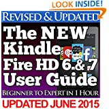 The NEW Kindle Fire HD 6 & 7 User Guide: Beginner to Expert in 1 Hour
