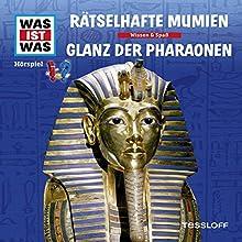 Rätselhafte Mumien / Glanz der Pharaonen (Was ist Was 10) Hörspiel von Matthias Falk, Manfred Baur Gesprochen von: Crock Krummbiegel, Jacob Riedl, Anna Carlsson