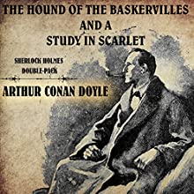 The Hound of the Baskervilles and A Study in Scarlet: Sherlock Holmes Double-Pack Audiobook by Arthur Conan Doyle Narrated by Keith Higinbotham