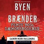 Dæmonbroderen (Byen brænder 5)   Garth Risk Hallberg