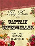 Fifty Dates with Captain Cavedweller: The Humor Filled Diary of a Romance Smitten Wife