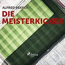 Die Meisterkicker Hörbuch von Alfred Bekker Gesprochen von: Thorsten Jost