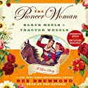 The Pioneer Woman: Black Heels to Tractor Wheels - A Love Story (       UNABRIDGED) by Ree Drummond Narrated by Ree Drummond