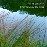 Grass Catching the Wind ~ Yelena Eckemoff