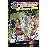 Monster High: Ghoulfriends Just Want to Have Fun (Monster High: Ghoulfriends Forever)