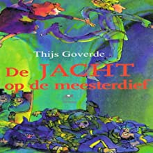 De jacht op de meesterdief [The Hunt for the Master Thief] Audiobook by Thijs Goverde Narrated by Thijs Goverde