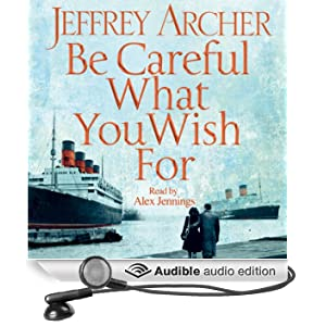 Be Careful What You Wish For: Clifton Chronicles, Book 4 (Unabridged)