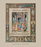 img - for The Painted Book in Renaissance Italy: 1450 1600 book / textbook / text book