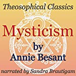 Mysticism: Theosophical Classics | Annie Besant