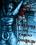 img - for Masters of Taboo Presents: Cannibalism, Digesting The Human Condition (Limited Edition) book / textbook / text book