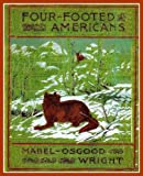img - for Four-Footed Americans and their Kin (Scientific Animal Fiction Books) book / textbook / text book
