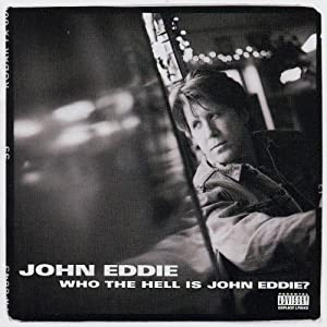 Who The Hell Is John Eddie?
