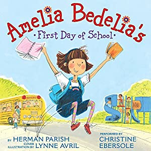 Amelia Bedelia's First Day of School | [Herman Parish, Lynne Avril]