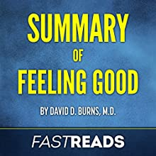 Summary of Feeling Good: by David D. Burns, M.D.: Includes Key Takeaways & Analysis Audiobook by  FastReads Narrated by Anthony Pica