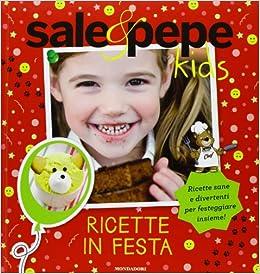Ricette in festa. Sale & Pepe Kids (Italian) Hardcover – January 1